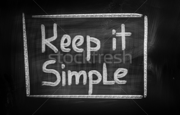 Keep It Simple Concept Stock photo © KrasimiraNevenova