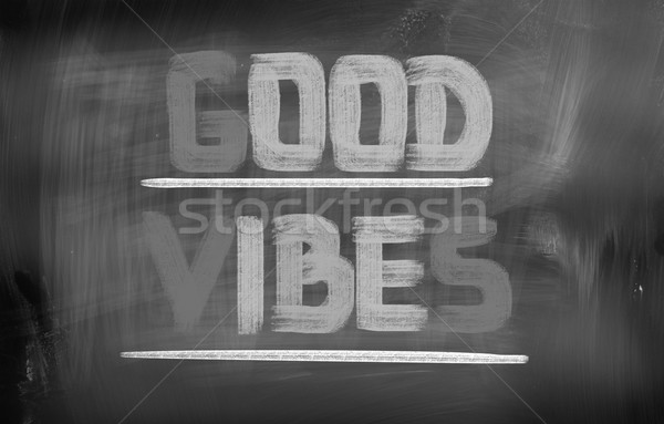 Good Vibes Concept Stock photo © KrasimiraNevenova