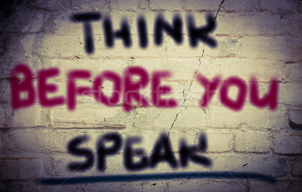 Think Before You Speak Concept Stock photo © KrasimiraNevenova