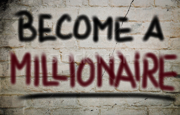 Become A Millionaire Concept Stock photo © KrasimiraNevenova