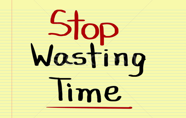 Stop Wasting Time concept Stock photo © KrasimiraNevenova