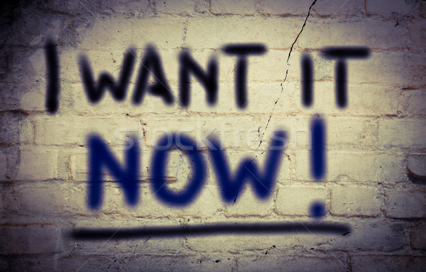 I Want It Now Concept Stock photo © KrasimiraNevenova