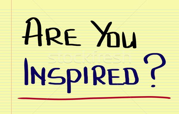 Are You Inspired Concept Stock photo © KrasimiraNevenova