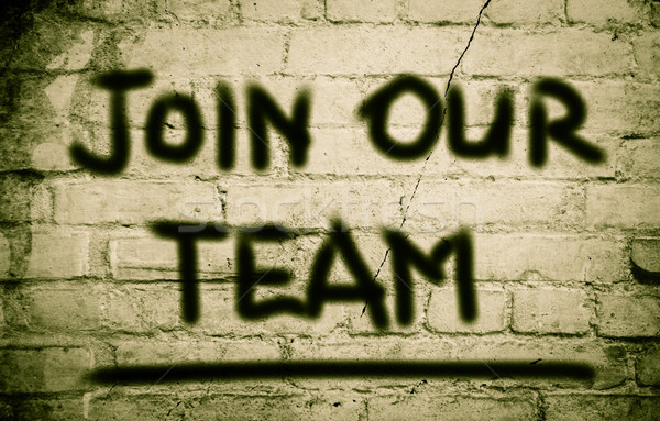 Join Our Team Concept Stock photo © KrasimiraNevenova
