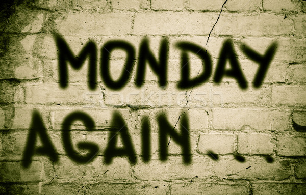 Monday Again Concept Stock photo © KrasimiraNevenova