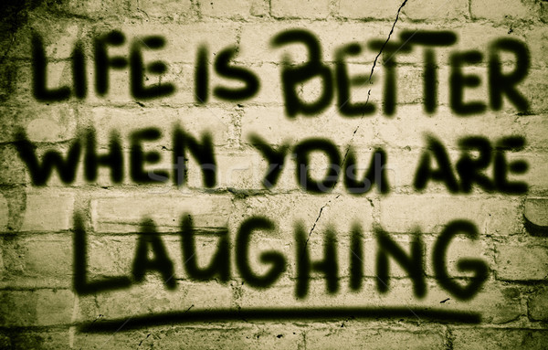 Life Is Better When You Are Laughing Concept Stock photo © KrasimiraNevenova