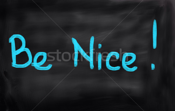 Be Nice Concept Stock photo © KrasimiraNevenova