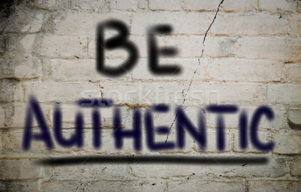 Be Authentic Concept Stock photo © KrasimiraNevenova