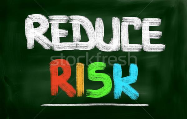 Reduce Risk Concept Stock photo © KrasimiraNevenova