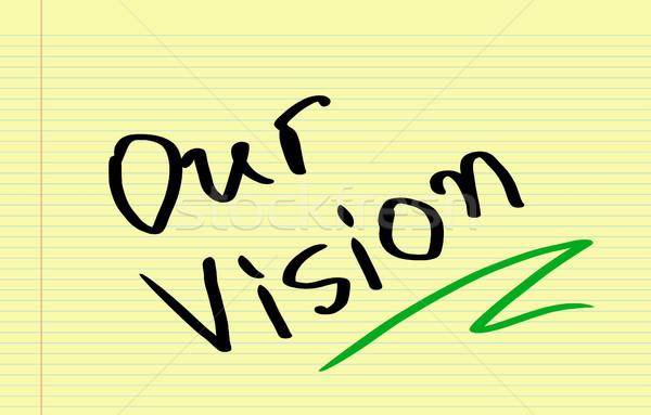 Our Vision Concept Stock photo © KrasimiraNevenova