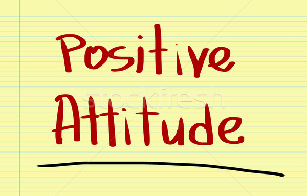 Positive Attitude Concept Stock photo © KrasimiraNevenova