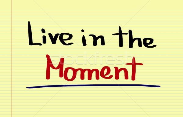 Live In The Moment Concept Stock photo © KrasimiraNevenova
