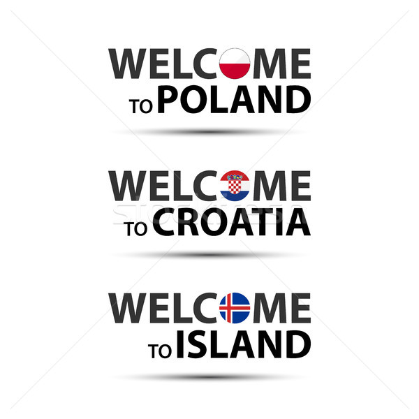 Stock photo: Welcome to Poland, welcome to Croatia and welcome to Island symbols with flags, simple modern Polish