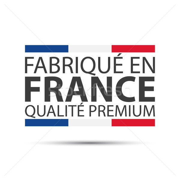Made in France premium quality, in the French language – Fabrique en France qualité premium, , color Stock photo © kurkalukas