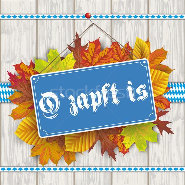Autumn Foliage Sign Ozapft Is Stock photo © limbi007