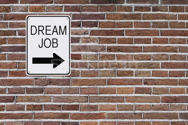 Dream Job Sign  Stock photo © lorenzodelacosta