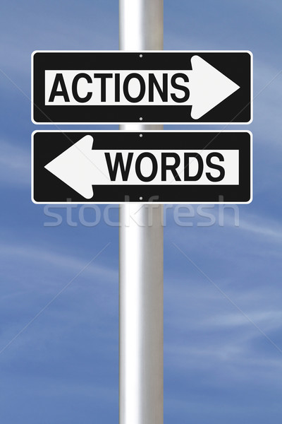 Actions or Words  Stock photo © lorenzodelacosta