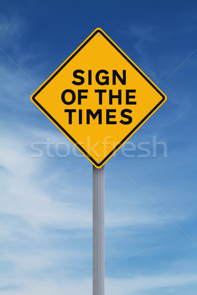 Sign of the Times  Stock photo © lorenzodelacosta