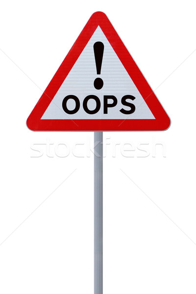 Oops placa sinalizadora isolado branco fundo assinar Foto stock © lorenzodelacosta