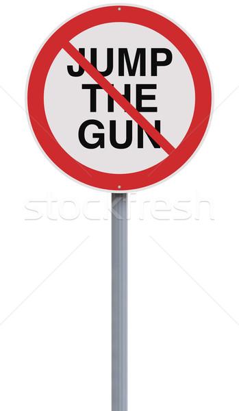 Do Not Jump the Gun  Stock photo © lorenzodelacosta