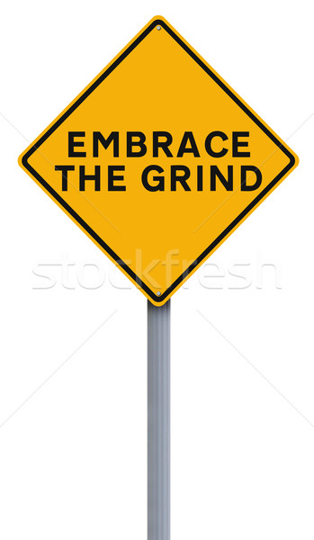 Embrace The Grind  Stock photo © lorenzodelacosta