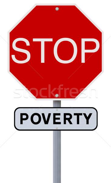 Stop szegénység stoptábla felirat szegény ötlet Stock fotó © lorenzodelacosta
