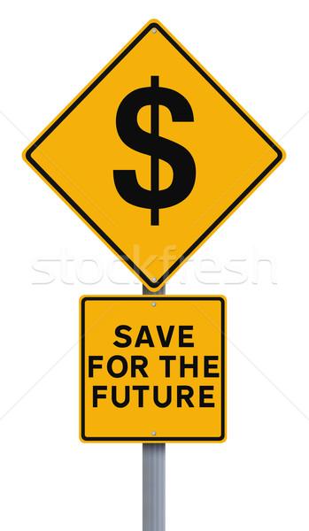 Sparen Zukunft Schild Speichern Geld Zeichen Stock foto © lorenzodelacosta