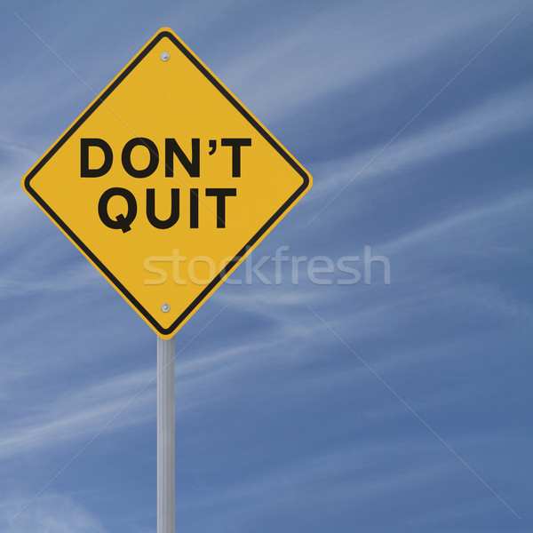 Don't Quit    Stock photo © lorenzodelacosta