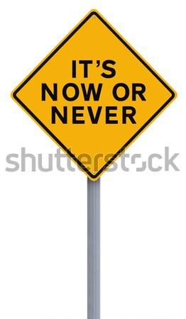 Now or Never  Stock photo © lorenzodelacosta