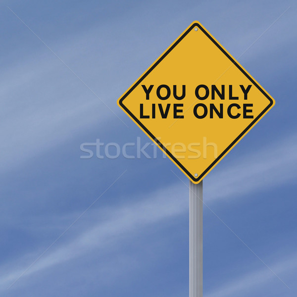 You Only Live Once  Stock photo © lorenzodelacosta