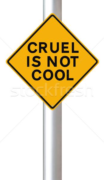Wreed niet cool verkeersbord wreedheid kwaad Stockfoto © lorenzodelacosta