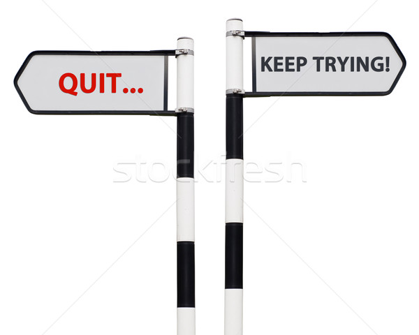 Keep trying and quit signs Stock photo © luissantos84