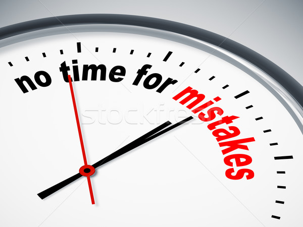 no time for mistakes Stock photo © magann