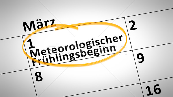 meteorological spring beginning 1st of march in german language Stock photo © magann