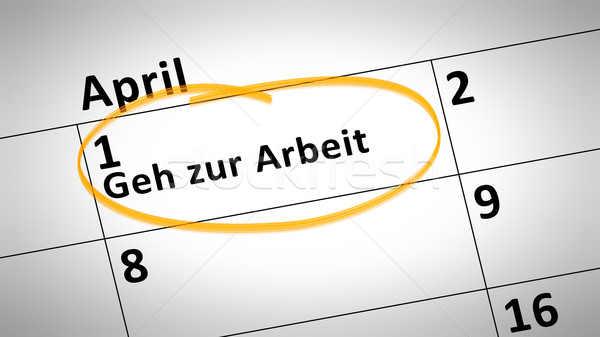 go to work day 1st of april in german language Stock photo © magann