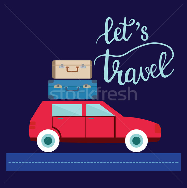 Travel car illustration with luggage and lettering let s travel. Stock photo © Margolana