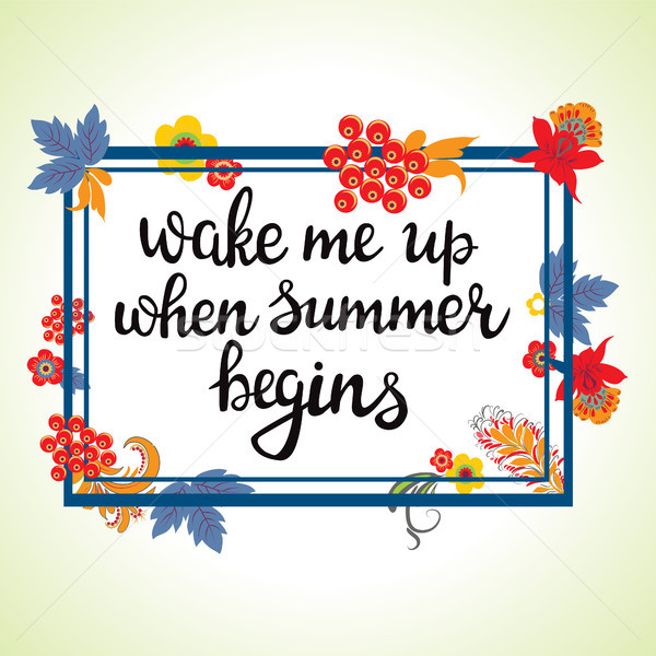 Wake me up when summer begins. Decorative  Hand drawn lettering. Stock photo © Margolana