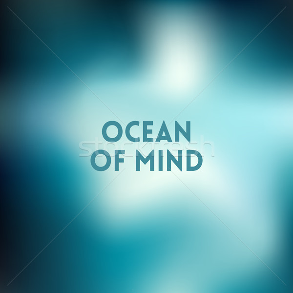 square blurred background - sky water sea colors With quote Stock photo © MarySan