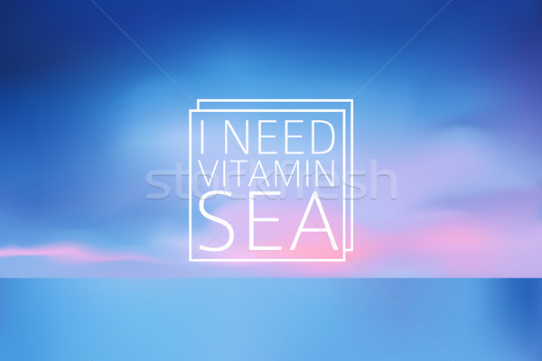 Water blurred background with line sign I need vitamin sea Stock photo © MarySan