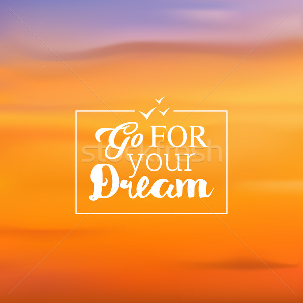 Blurred backgrounds vector. Sunset, sunrise wallpaper. Sign go for your dream Stock photo © MarySan