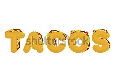Taco lettering. Mexican fast food font. Tacos text. traditional  Stock photo © MaryValery