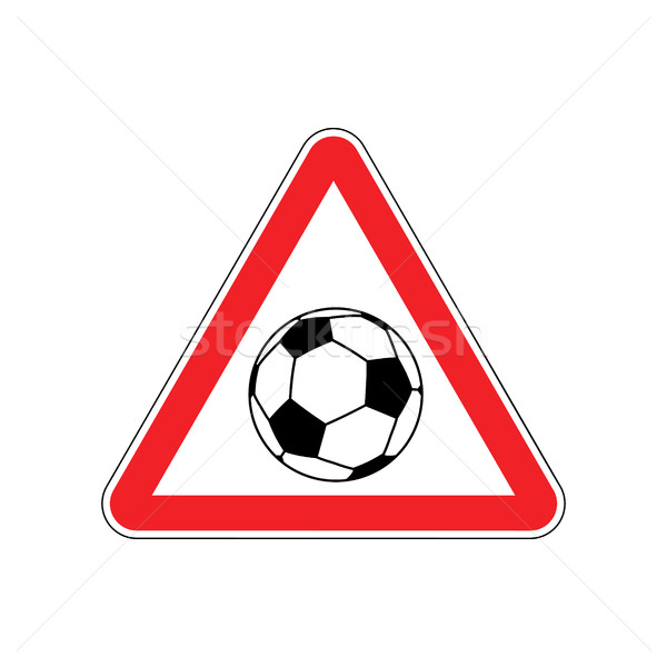 Attention soccer. Danger red road sign. footballl Caution Stock photo © MaryValery
