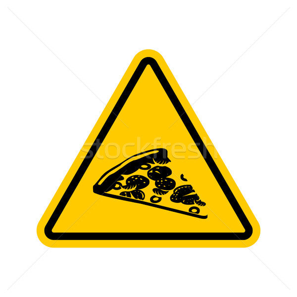Attention pizza. Dangers of yellow road sign. Fast food Caution Stock photo © MaryValery