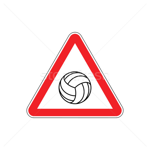 Attention volleyball. Danger red road sign. Games ball Caution Stock photo © MaryValery