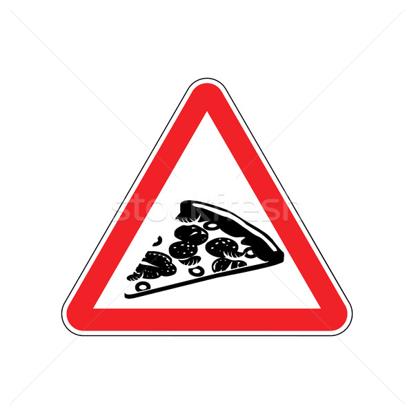 Attention pizza. Dangers of red road sign. Fast food Caution Stock photo © MaryValery
