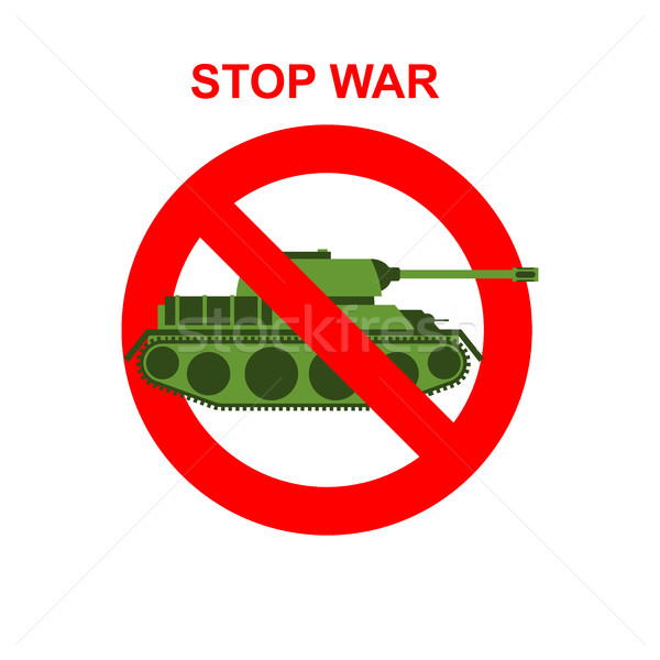 Stop War. Red Forbidding character. Battle tank crossed out red Stock photo © MaryValery