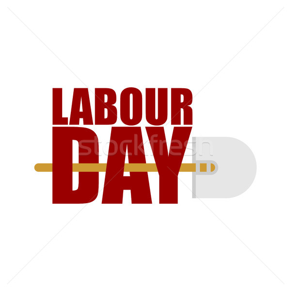 Labor Day logo. Lettering and shovel. Sign for holiday. Hand too Stock photo © MaryValery