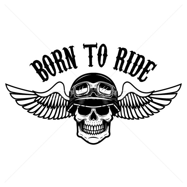 born to ride. Human skull in winged helmet. Design element for logo, label, emblem, sign.  Stock photo © masay256