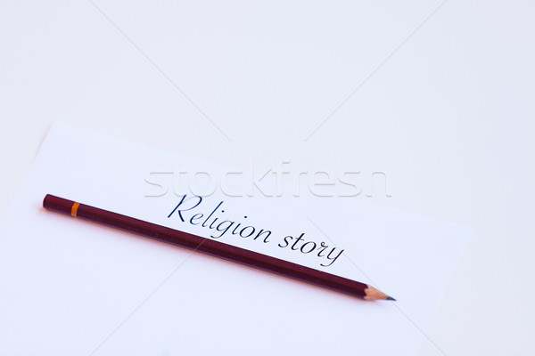 Paper with words Religion story Stock photo © Massonforstock