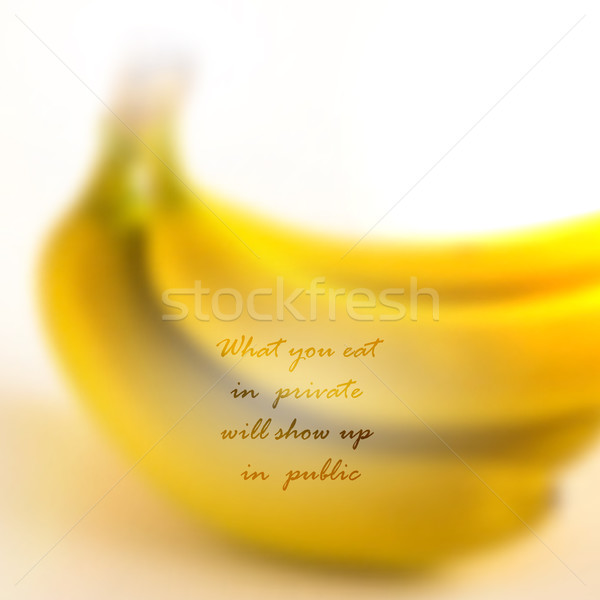 Quote on realistic food background of bunch of bananas, vector design. 'What you eat in private will Stock photo © maximmmmum